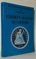 BRIGGS: ENCYCLOPEDIA OF LIBERTY SEATED QUARTERS