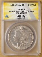 1891 P VAM-2 DOUBLED EAR MORGAN SILVER DOLLAR ANACS AU 55 DETAILS