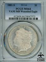 1881-S UNITED STATES SILVER MORGAN DOLLAR COIN PCGS MINT STATE 64 VAM 54B WOUNDED EAGLE