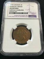 1859  BRASS  NGC GRADED CANADIAN LARGE ONE CENT   AU 50 DETAILS/HAIRLINES