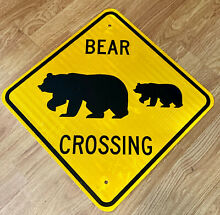 road sign bear crossing real 18x18 heavy