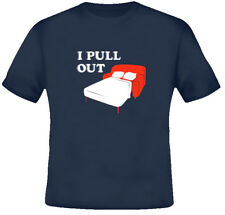 I pull Out funny couch sex innuendo T shirt