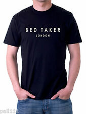 BED TAKER VERY  FUNNY BLACK T SHIRT ALL SIZES SMALL TO 6XL