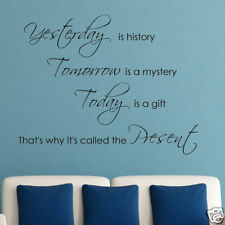 """Yesterday is History, Tomorrow is a Mystery"" Vinyl Wall Decal Sticker"