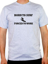 BORN TO SURF FORCED TO WORK Surfing / Sports / Watersports Themed Men's T-Shirt