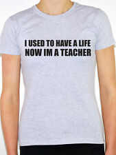 I USED TO HAVE A LIFE NOW I'M A TEACHER - School Themed Women's T-Shirt Various