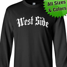 West Side Thug LONG SLEEVE T-Shirt - Gothic Gangsta Hip Hop - All Sizes & Colors