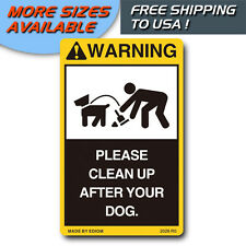 FUNNY STICKER - PLEASE CLEAN UP AFTER YOU DOG - FREE SHIPPING - WARNING SIGN