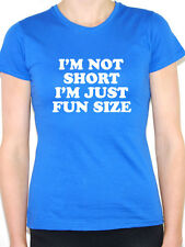 I'M NOT SHORT I'M JUST FUN SIZE - Height / Small / Novelty Themed Womens T-Shirt