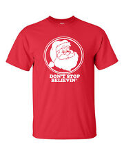 Don't Stop Believing SANTA CLAUS XMAS CHRISTMAS Holiday Men's Tee Shirt
