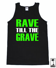RAVE TILL THE GRAVE EDM MUSIC HOUSE ELECTRO DUBSTEP HARDFEST CONCERT TANK TOP