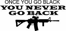 Once You Go Black AR15 VInyl Sticker MAGPUL MOLON LABE RIFLE GUN SPIKES TACTICAL