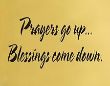 Prayers Go Up Blessings Come Down Wall Decal removable sticker art graphic quote