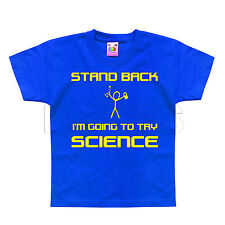 Stand Back I'm Going To Try Science Funny Geek Kids T-Shirt 1-2 to 12-13 Years