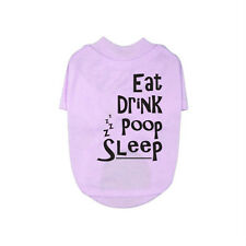 Violet Eat Drink Poop Sleep Printed Dog/Puppy T-Shirt - XXS to XXL