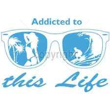 Addicted To This Life Beach T-Shirt All Sizes & Colors (922)