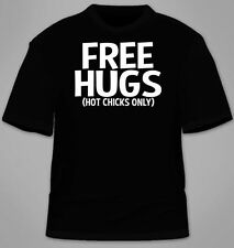 Free Hugs Hot Chicks Only T-Shirt. Funny TShirt Tees Sex Clothing Sexy Gift