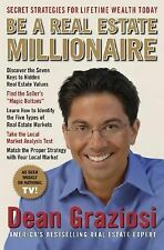 Be a Real Estate Millionaire : Secret Strategies to Lifetime Wealth Today by...
