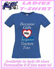 """Because Girls Love FERGUSON Tractor Too"" fun Ladies T-SHIRT gift for TE20 TE 20"