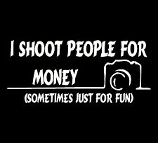 I Shoot People For Money T-shirt #C157 Photography Free Shipping