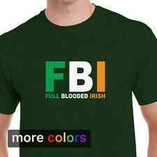 FBI Full Blooded Irish, Mens T-shirt, Funny Irish Pride Lucky Tee