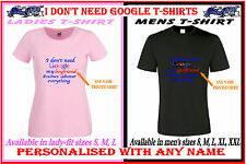 Personalised I DON'T NEED GOOGLE MY {any name} KNOWS EVERYTHING funny T-SHIRT