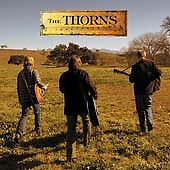 THE THORNS by The Thorns CD May-2003, Sony Music Distribution NEW Free Shipping