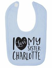 Personalised with ANY NAME I Love my Sister Cute Newborn Toddler Baby Bib