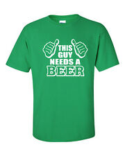 THIS GUY NEEDS A BEER College Drinking Bar St Patricks Day Irish Men's Tee Shirt