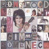 Ron Wood: Gimme Some Neck by Oct-1989 Columbia Rolling Stones Bob Dylan