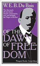 Of the Dawn of Freedom (Penguin Great Ideas) by W. E. B. Du Bois