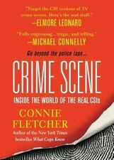 Crime Scene: Inside the World of the Real CSIS by Connie Fletcher