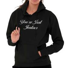 You're Just Jealous Funny Sayings Rude Offensive Novelty Quote Hoodie Sweatshirt