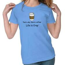 Life Is Crap Theres Coffee Good Life Funny Shirts Gift Ideas Ladies T-Shirt