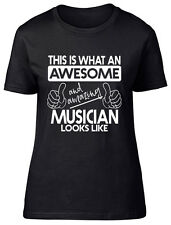 This is what an Awesome and Amazing Musician Looks Like Womens Ladies T-Shirt