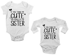 If You Think I'm Cute You Should See My Sister Boys & Girls Baby Vest Bodysuit