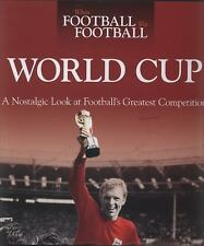 When Football Was Football: World Cup: A Nostalgic Look at Football's Greatest C