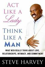 Act Like a Lady, Think Like a Man : What Men Really Think about...Steve Harvey