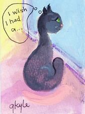 "Cat's Wish, I wish I had An ""As Seen On TV Window Cat Bed"" Original Art aceo"