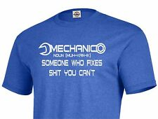 Mechanic funny humor t shirt someone who fixes SH!T you cant