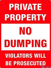 PRIVATE PROPERTY NO DUMPING SIGN -- 600 X 450MM -- METAL SIGN -- NO DUMPING SIGN