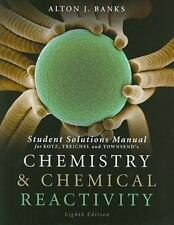 Student Solutions Manual For Chemistry and Chemical Reactivity - Alton J Banks