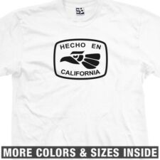 Hecho En California Califas T-Shirt  All Sizes & Colors