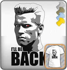 I'LL BE BACK Quote TERMINATOR Movie T-shirt. Mens Sizes