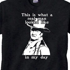 "John Wayne T-SHIRT ""This is what a REAL MAN Looked Like IN MY DAY"" BLACK T-Shirt"