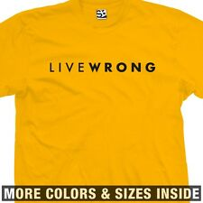 LiveWrong T-Shirt - Wrong CheatStrong Live Strong Lance - All Sizes & Colors