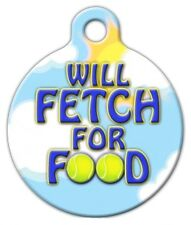 WILL FETCH FOR FOOD - Custom Personalized Pet ID Tag for Dog and Cat Collars