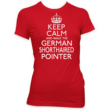 KEEP CALM AND WALK THE GERMAN SHORTHAIRED POINTER LADIES MENS DOG T SHIRT #248