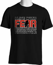 I lIve With Fear Funny Biker T-shirt in Black Mens Size S to 3XL Big and Tall