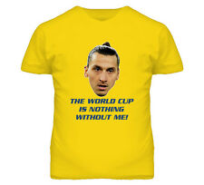 Zlatan Ibrahimovic Funny Quote Sweden Soccer World Cup T Shirt